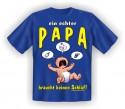 Ein echter Papa braucht keinen Schlaf T-Shirt